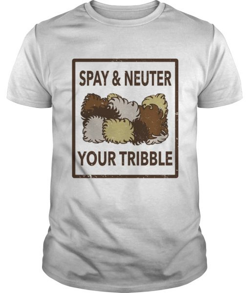 Spay And Neuter Your Tribble Shirt