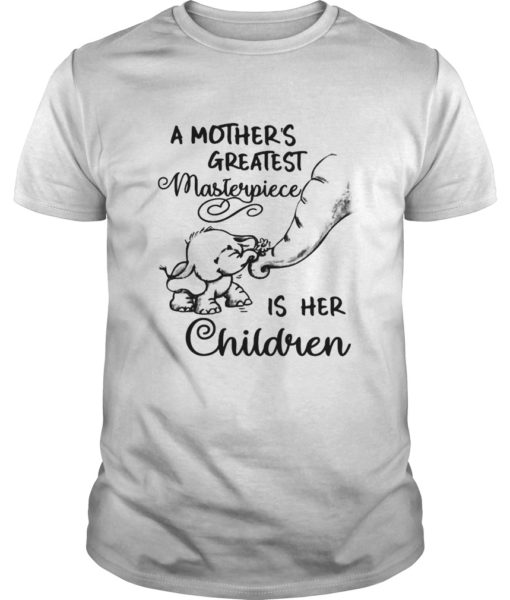 A Mother's Greatest Masterpiece Is Her Children Shirt